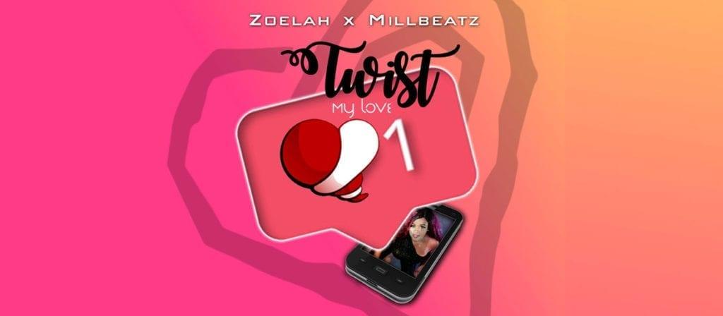 Zoelah x Millbeatz - Twist My Love