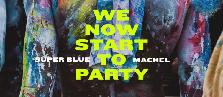 Super Blue x Machel Montano - We Now Start to Party