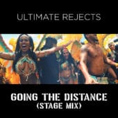 Ultimate Rejects - Going The Distance (Stage Mix)