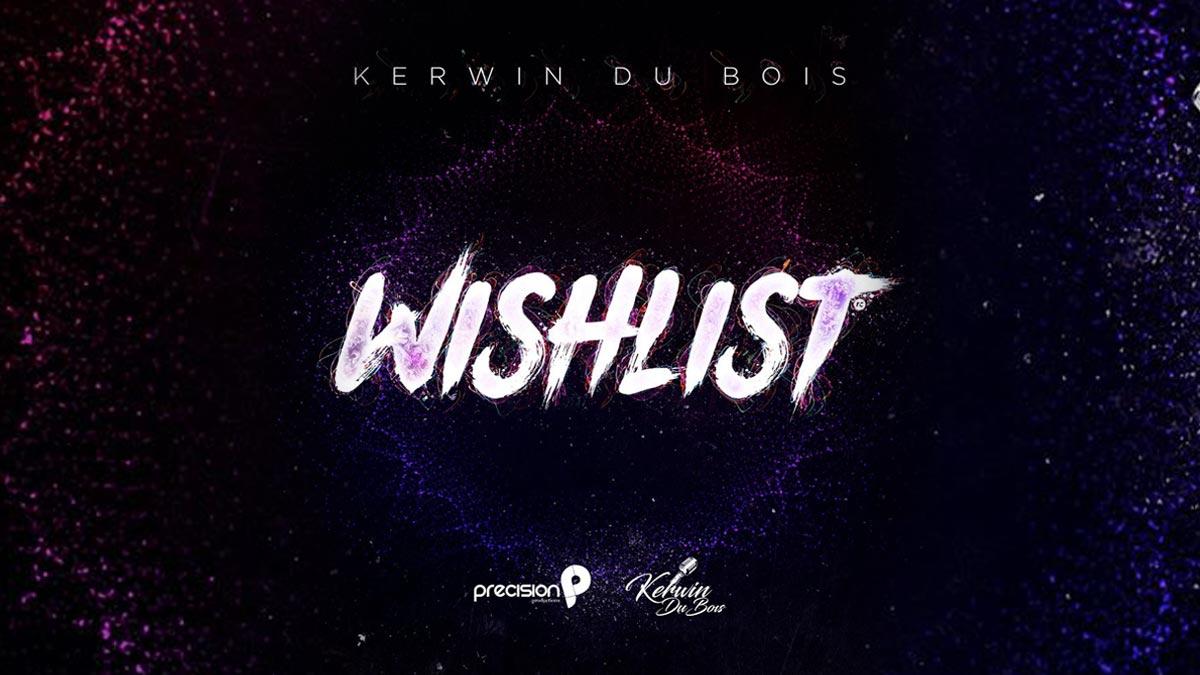 Kerwin Du Bois - Wishlist - Wishlist for Carnival 2020 - Fire Online Radio